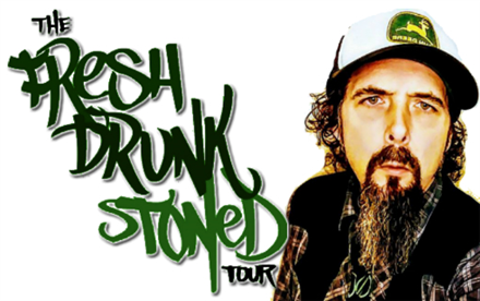 The Fresh Drunk Stoned Tour